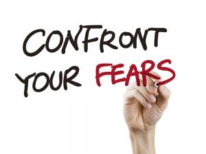 Confronting your fears