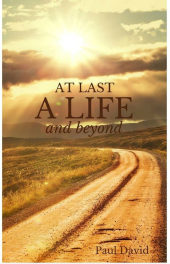 """At Last a Life and Beyond"""
